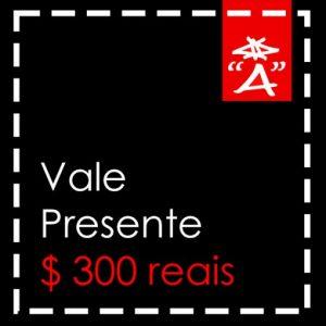 VALE PRESENTE R$300